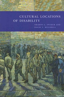 Cultural Locations Of Disability By Snyder, Sharon L./ Mitchell, David T.